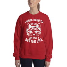 I Work Hard so My Cat Can Have a Better Life Sweatshirt