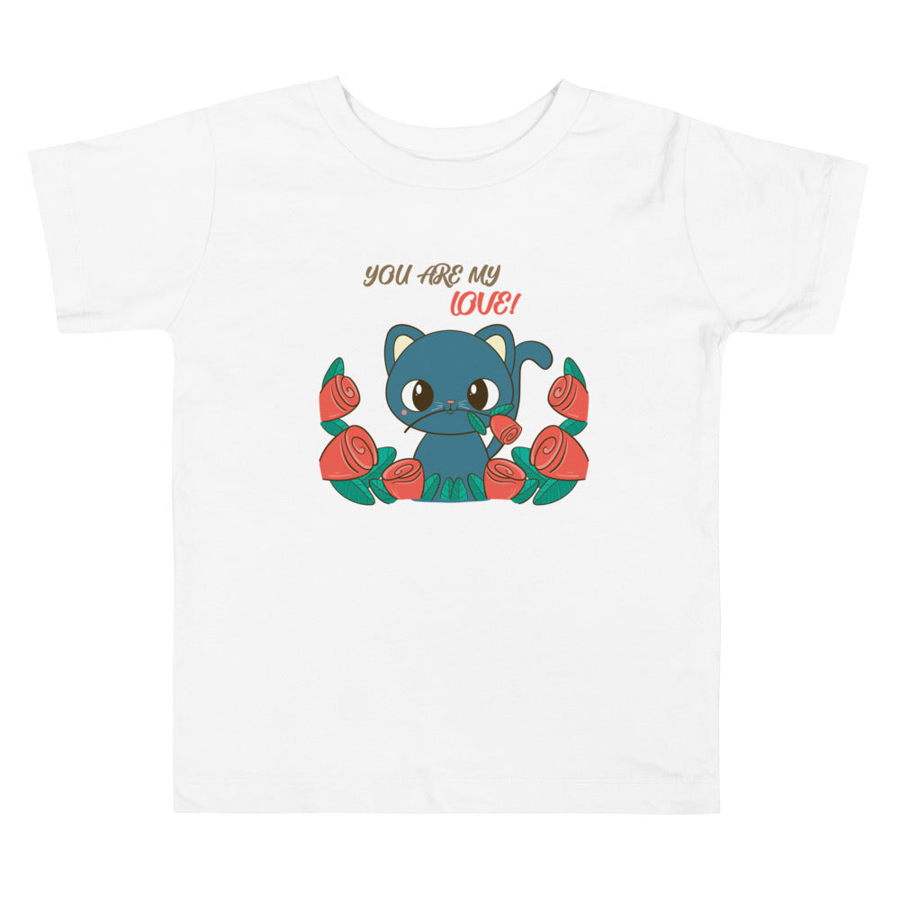 You Are My Love Toddler Short Sleeve Tee
