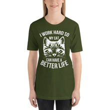 I Work Hard so My Cat Can Have a Better Life - Black Short-Sleeve Unisex T-Shirt