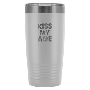 Kiss My Age. Drink your coffee.