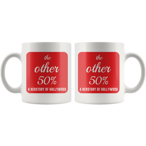 The Other 50% - a Herstory of Hollywood Mug