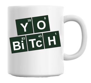 Yo Bitch Mug