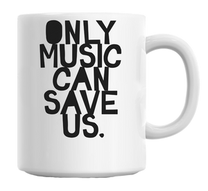 Only Music Can Save Us Mug