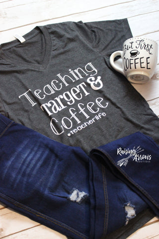 Teaching, Target, Coffee Tee