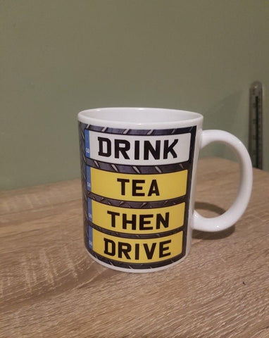 Drink Tea Then Drive Mug