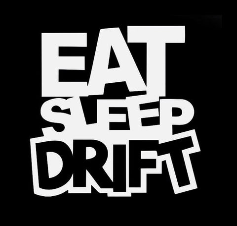Eat Sleep Drift Decal