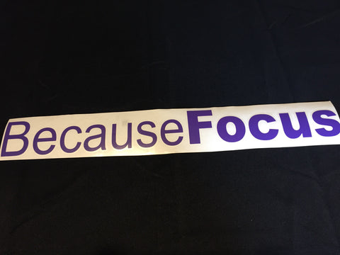 Because Focus sticker