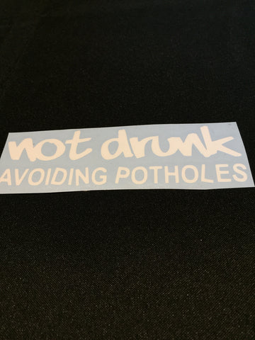 Not drunk avoiding potholes sticker