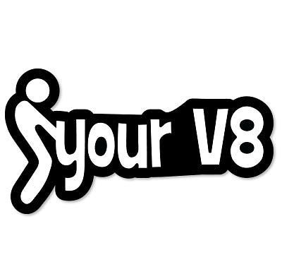 F$%K Your V8 Decal