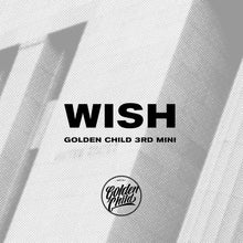 Golden Child 3rd Mini Album [WISH] (A, B Vers.)