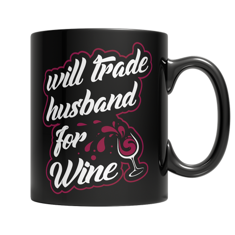 Will Trade Husband For Wine