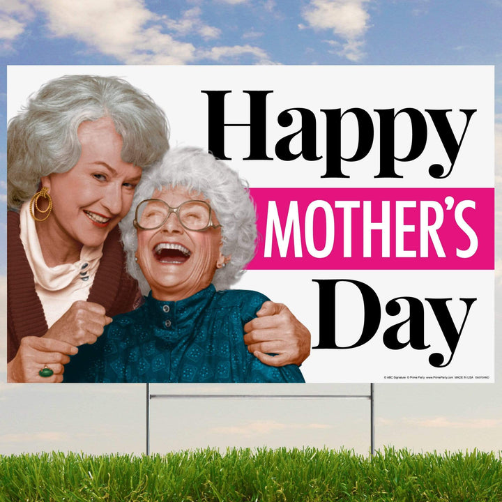 Prime Party Yard Sign Golden Girls, Happy Mother's Day –  Yard Sign 1060YSHMD