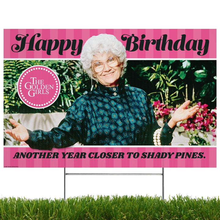Prime Party Yard Sign Golden Girls Yard Sign with Lawn Stakes, Another Year Closer to Shady Pines 1060YS2