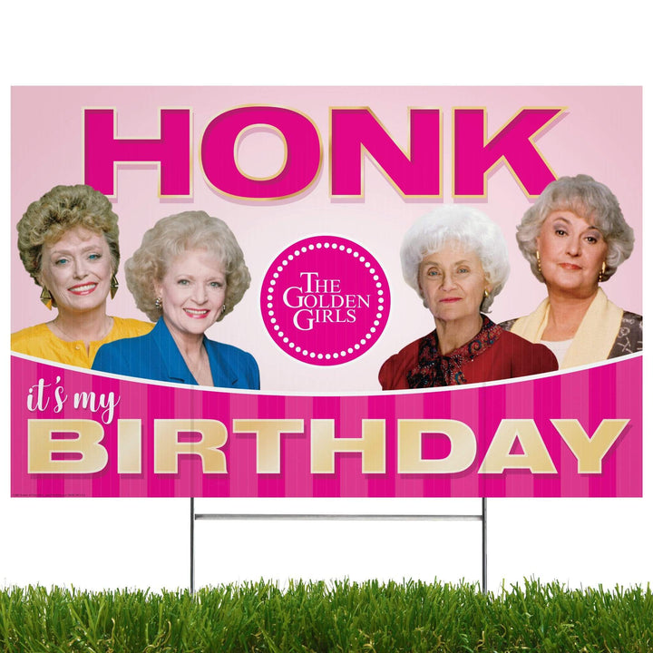 Prime Party Yard Sign Golden Girls Yard Sign with stakes, Honk It's My Birthday 1060YS1