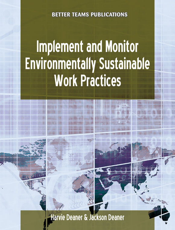 Implement and Monitor Environmentally Sustainable Work Practices