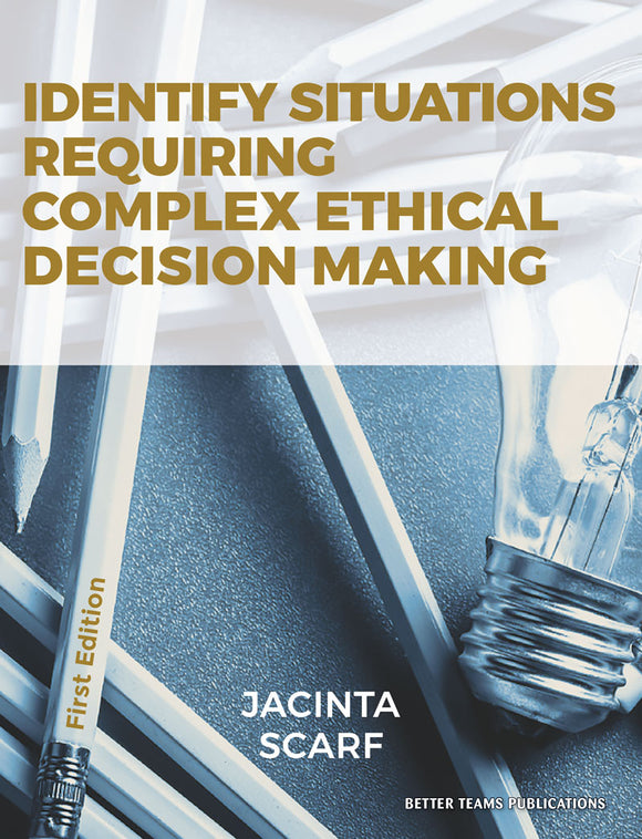 Identify Situations Requiring Complex Ethical Decision Making