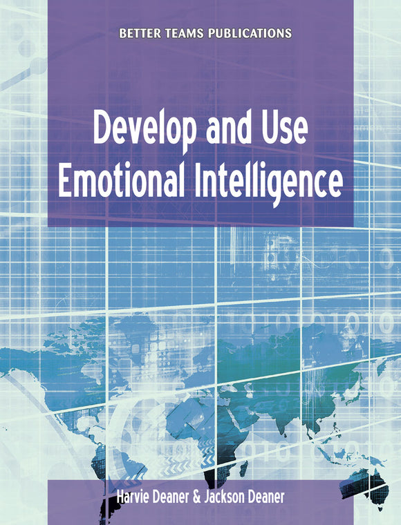 Develop and Use Emotional Intelligence