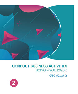 Conduct Business Activities using MYOB 2020.3