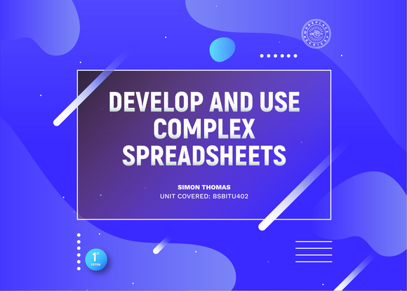 Develop and Use Complex Spreadsheets Using Office 2019