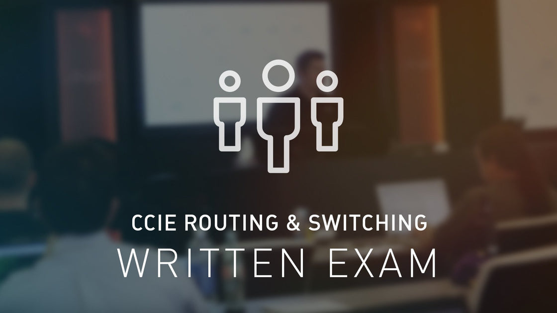 CCIE Routing & Switching Written Exam Bootcamp
