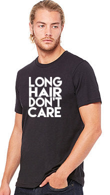 Long Hair Don't Care T-Shirt