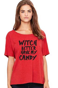 Witch Better Have My Candy Women's Slouchy Tee