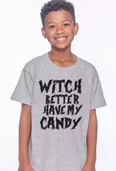 Witch Better Have My Candy Kids T-Shirt