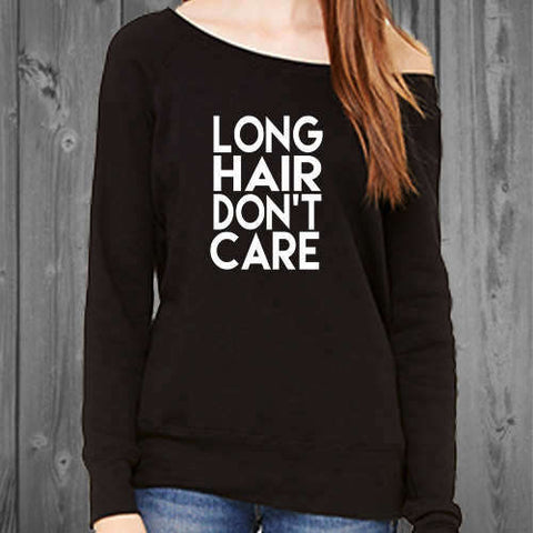Long Hair Don't Care comfy womens off shoulder sweatshirt