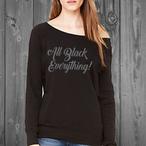 All Black Everything off shoulder sweatshirt