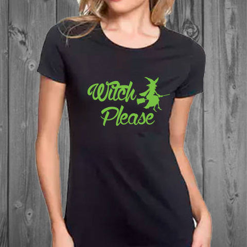 Witch Please Womens T-shirt