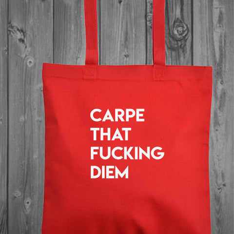 Carpe That Fucking Diem Tote Bag