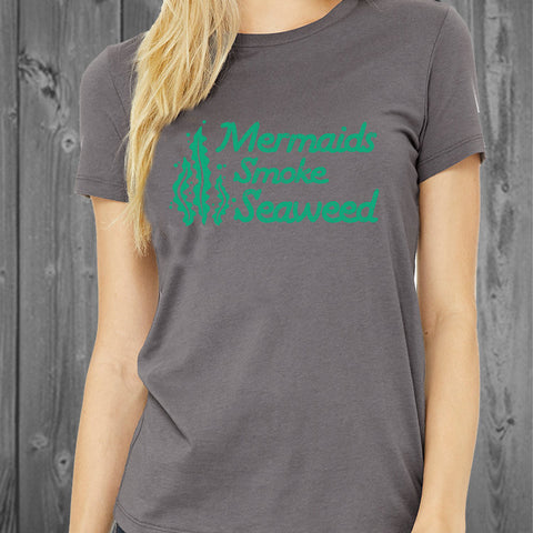 MERMAIDS SMOKE SEAWEED Comfy Women's Tshirt