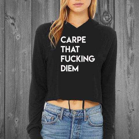 Carpe That F-king Diem Womens Cropped Hoodie