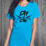 DIY or Die Women's Shirt