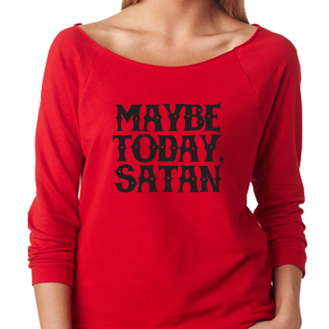 Maybe Today, Satan Women's Off Shoulder Sweatshirt