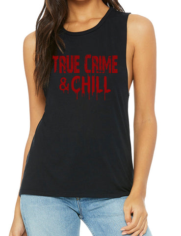 True Crime And Chill Muscle Tank