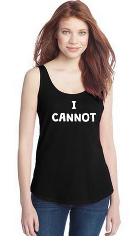I Cannot Womens Tank Top