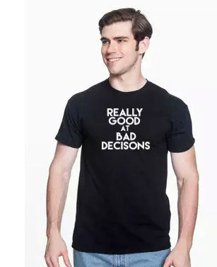 Really Good At Bad Decisions T-Shirt