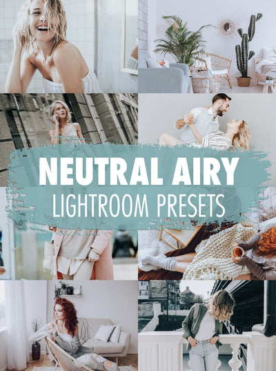 10 Neutral Airy & Light Lightroom Presets - Mobile & Desktop