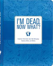I'm Dead. Now What? Organizer