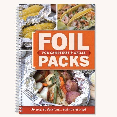 front cover of the spiral bound Foil Packs for Campfires & Grills Cookbook