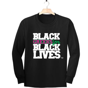 "black 100% organic cotton long sleeve t-shirt ""Black Greeks for Black Lives"" alpha kappa alpha paraphernalia apparel"