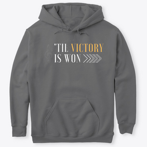 'Til Victory is Won Hooded Sweatshirt (Asphalt)