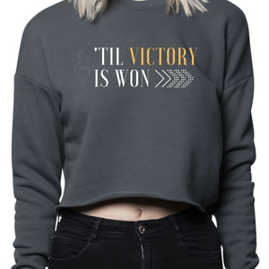 'Til Victory is Won Crewneck Crop (Asphalt)