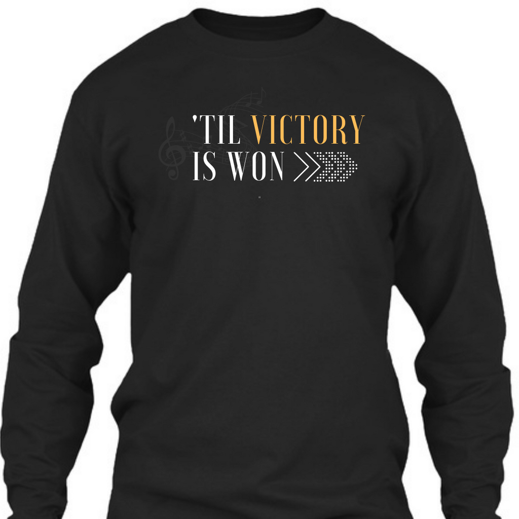 'Til Victory is Won Long Sleeve T-Shirt (Black)