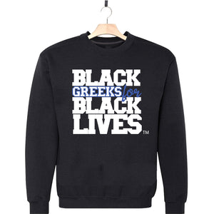 "black 100% organic cotton sweatshirt crew neck ""Black Greeks for Black Lives"" phi beta sigma paraphernalia apparel"