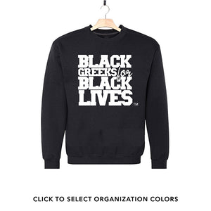 "black 100% organic cotton sweatshirt crew neck ""Black Greeks for Black Lives"" divine nine NPHC paraphernalia apparel"