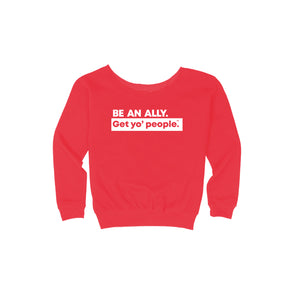 Be An Ally Women's Wide-Neck Sweatshirt