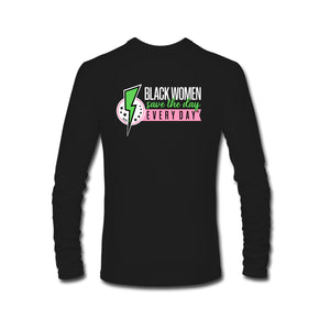Black Women Save the Day Long Sleeve T-Shirt (Pink and Green Edition)