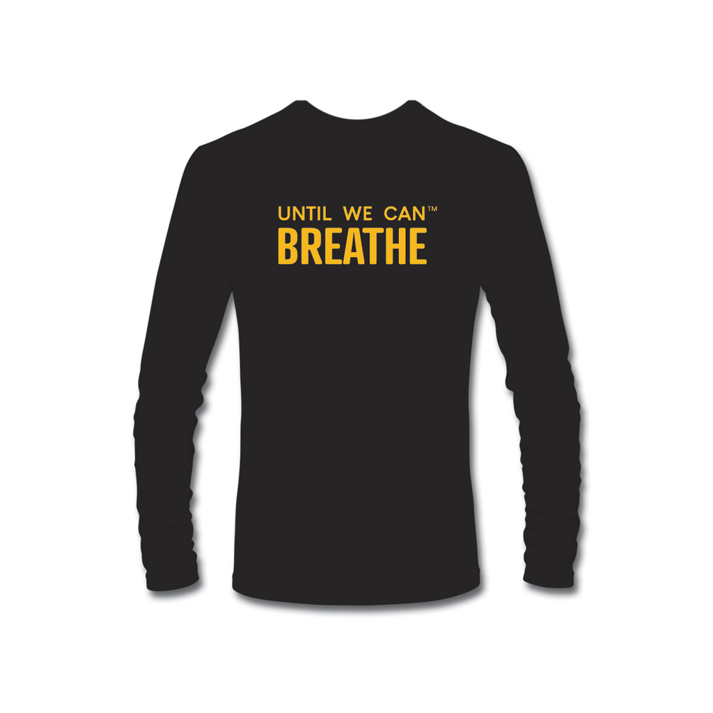Until We Can Breathe Long Sleeve T-Shirt